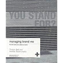 Managing Brand Me: How to Build Your Personal Brand