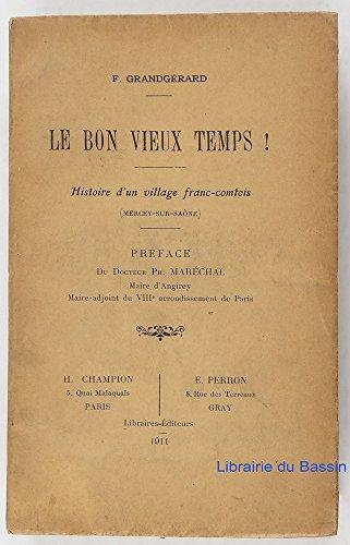 Le bon vieux temps ! Histoire d'un village franc-comtois (Mercey-sur-Sane)