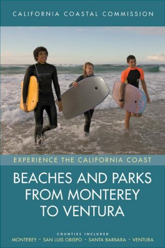 Beaches and Parks from Monterey to Ventura: Experience the California Coast: Counties Included - Monterey, San Luis Obispo, Santa Barbara, Ventura
