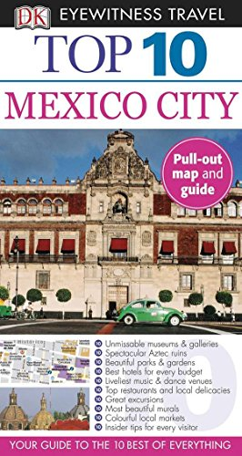 DK Eyewitness Travel: Mexico City (Dk Eyewitness Top 10 Travel Guides) por Dk Travel