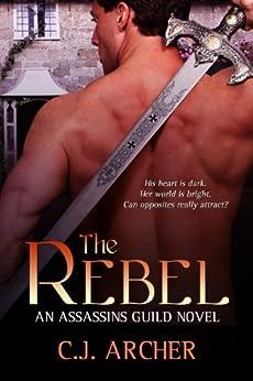 The Rebel (Assassins Guild Book 2) by [Archer, C.J.]