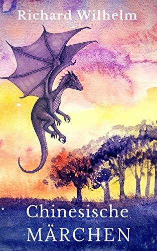 Chinesische Märchen: 100 Märchen aus China mit vielen Illustrationen (China Das Ist Schön)