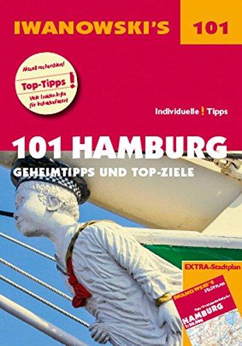 101 Hamburg - Reiseführer von Iwanowski: Geheimtipps und Top-Ziele. Mit herausnehmbarem Stadtplan -