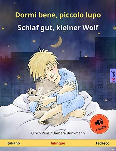 lupo - Schlaf gut, kleiner Wolf. Libro per bambini bilinguale (italiano - tedesco), con audiolibro da scaricare (Sefa libri illustrati in due lingue) (Italian Edition) ()