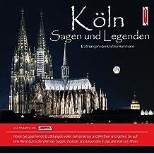 Köln Sagen und Legenden. Kölner Stadtsagen und Geschichte (CD-Digipack) (Stadtsagen / Die schönsten deutschen Sagen als Hörbuch)