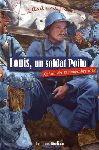 Louis, un soldat Poilu : Le jour du 11 novembre 1918