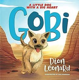 Gobi: A Little Dog with a Big Heart by [Leonard, Dion]