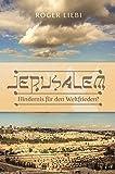Jerusalem ? Hindernis für den Weltfrieden?: Das Drama des jüdischen Tempels - Roger Liebi