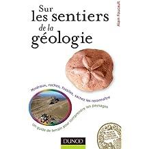 Sur les sentiers de la Géologie - Un guide de terrain pour comprendre les paysages