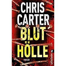 Bluthölle: Thriller (Ein Hunter-und-Garcia-Thriller 11)