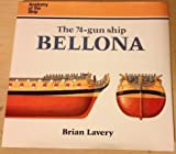 The 74-Gun Ship Bellona (Anatomy of the Ship) by Brian Lavery (1986-03-24)