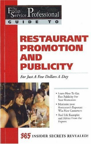 and Publicity: For Just a Few Dollars a Day (Food Service Professionals Guide, Vol. 4) (Promotion-food-ideen)