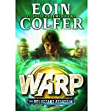 By Colfer, Eoin [ [ Warp Book 1 the Reluctant Assassin (W.A.R.P.) - Street Smart ] ] Apr-2014[ Paperback ]