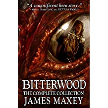 Bitterwood: The Complete Collection (Bitterwood Series Book 5) (English Edition)