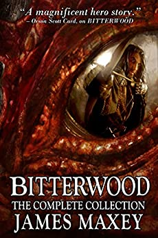 Bitterwood: The Complete Collection (Bitterwood Series Book 5) by [Maxey, James]