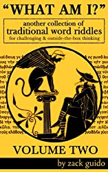 What Am I? - A Collection Of Traditional Word Riddles - VOLUME TWO (English Edition)