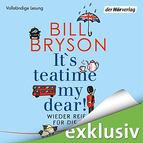 Buchseite und Rezensionen zu 'It's teatime, my dear! Wieder reif für die Insel' von Bill Bryson