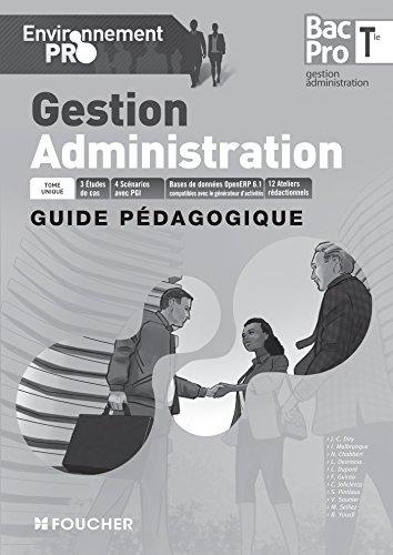 Environnement pro Gestion Administration Tle Bac Pro Guide pédagogique par Véronique Saunier, Jean-Charles Diry, Catherine Joliclercq, Serge Pintiaux