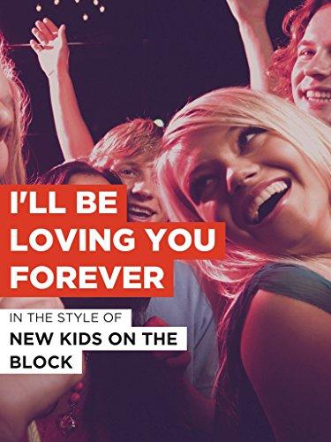 I'll Be Loving You Forever im Stil von