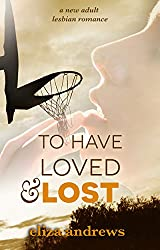 To Have Loved & Lost: A new adult lesbian romance (Rosemont Duology Book 1) (English Edition)