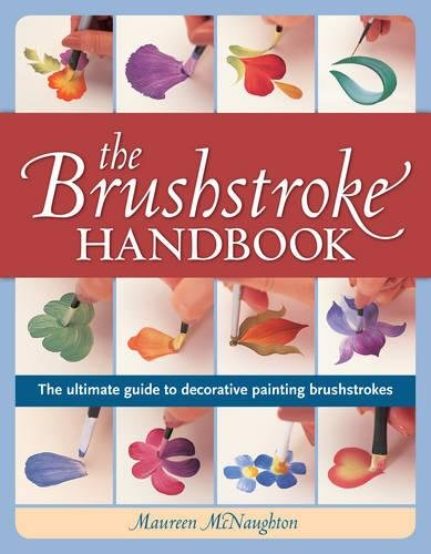 The Brushstroke Handbook (NIP): The ultimate guide to decorative painting brushstrokes