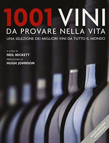 1001 vini da provare nella vita. Una selezione dei migliori vini da tutto il mondo