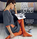 Geek Chic Crochet: 35 retro-inspired projects that are off the hook by Nicki Trench (2012-10-18)