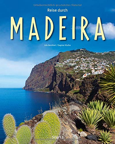 Reise durch Madeira: Ein Bildband mit über 200 Bildern auf 140 Seiten - STÜRTZ Verlag