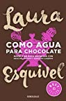 Como agua para chocolate par Laura Esquivel