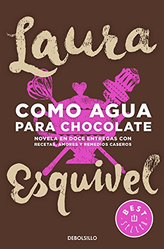 Como agua para chocolate (BEST SELLER) por Laura Esquivel