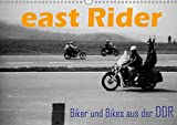 east Rider - Biker und Bikes aus der DDR (Wandkalender 2019 DIN A3 quer): Ostrocker und Motorräder der DDR (Monatskalender, 14 Seiten ) (CALVENDO Mobilitaet)