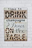Flame Homeware Time to Drink Champagne and Dance on the Table
