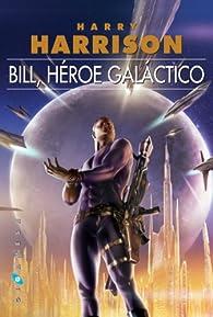 Bill, héroe galáctico par Harry Harrison