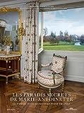 Les Paradis secrets de Marie-Antoinette - Le Hameau de la Reine et le Petit Trianon
