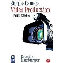Single-Camera Video Production by Robert B. Musburger Phd (2010-02-02)