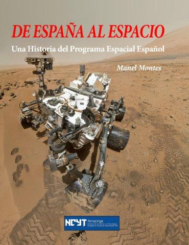 De España al Espacio: Una Historia del Programa Espacial Español por Manel Montes