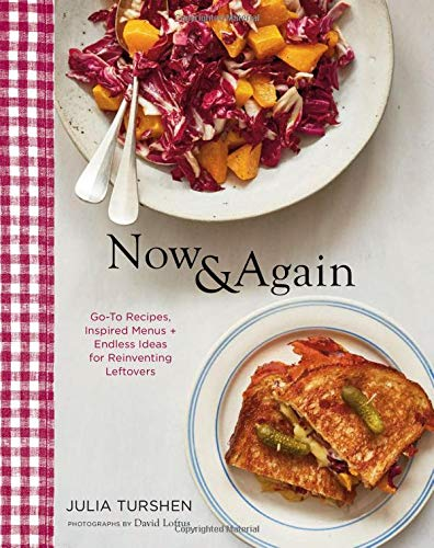 Now & Again: Go-To Recipes, Inspired Menus + Endless Ideas for Reinventing Leftovers por Julia Turshen