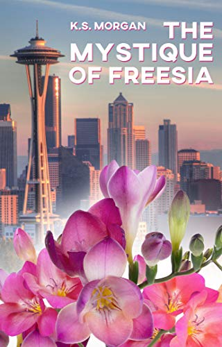 The Mystique of Freesia: A Novel (English Edition) (Ks Morgan)