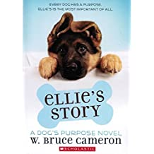 Ellies Story by W. Bruce Cameron (2015-11-05)