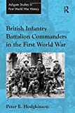 British Infantry Battalion Commanders in the First World War (Routledge Studies in First World War History)