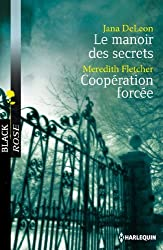 Le manoir des secrets - Coopération forcée (Black Rose t. 213)