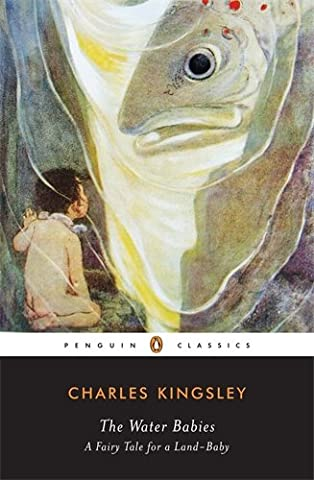 The Water Babies: A Fairy Tale for a Land-Baby (Penguin Classics)