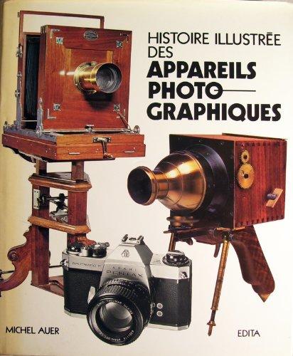Histoire illustree des appareils photographiques por Michel Auer