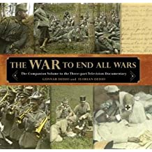 [(War to End All Wars: The Companion Volume to the Three-Part Television Documentary)] [Author: Gunnar Dedio] published on (August, 2014)