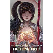 Fighting Fate (Overthrowing Fate Book 2) (English Edition)