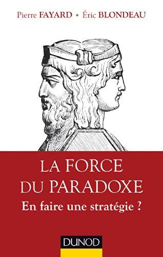 La force du paradoxe - En faire une stratégie ? par Pierre Fayard