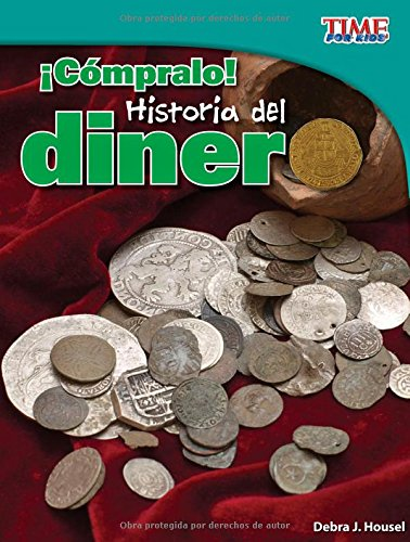 ¡cómpralo!: Historia del Dinero (TIME For Kids Nonfiction Readers) por Debra J. Housel