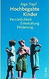 Hochbegabte Kinder: Persönlichkeit, Entwicklung, Förderung