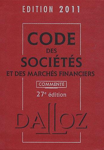 Code des sociétés et des marchés financiers 2011 : Commenté