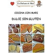 Cocina con Mari: Dulce sin Gluten: Volume 2